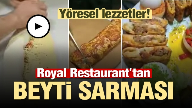 ISPARTA ROYAL RESTAURANT'TAN BEYTİ SARMASI