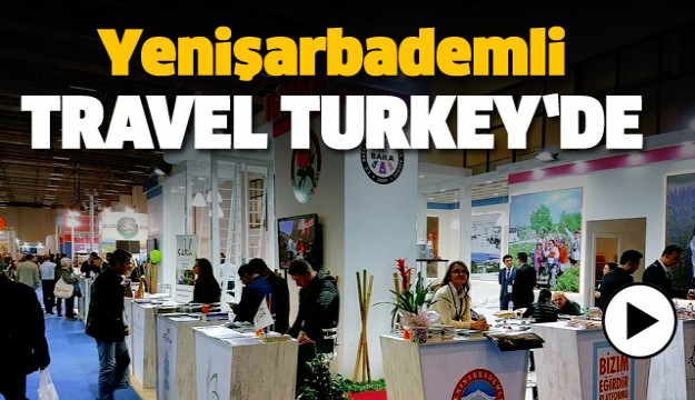 YENİŞARBADEMLİ TRAVEL TURKEY FUARINDA